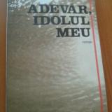 ADEVAR, IDOLUL MEU - Rodica Padina - Roman, Anul publicarii: 1984