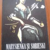 MARYSIENKA SI SOBIESKI - Tadeusz Zelenski Boy - Roman, Anul publicarii: 1980