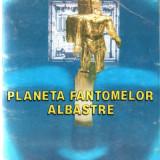 GEORGE ANANIA - PLANETA FANTOMELOR ALBASTRE - Roman