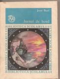 (C2432) JURNAL DE BORD DE JEAN BART, EDITURA ION CREANGA, BUCURESTI, 1986