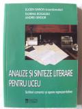 """ANALIZE SI SINTEZE LITERARE PENTRU LICEU - Scriitori canonici si opere reprezentative"", Coord. Eugen Simion, 2004. Absolut noua, Alta editura"
