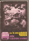 (C2408) IN ANUL 4000 SAU O CALATORIE LA VENUS DE VICTOR ANESTIN, EDITURA DACIA, CLUJ-NAPOCA, 1986, EDITIE INGRIJITA, PREFATA SI  NOTE DE CORNEL ROBU