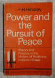 F. H. Hinsley POWER AND THE PURSUIT OF PEACE Ed. Cambridge 1967