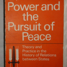 F. H. Hinsley POWER AND THE PURSUIT OF PEACE Theory and Practice in the History of Relations between States Ed. Cambridge 1967 - Carte Drept international