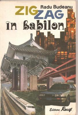 (C2410) ZIG ZAG IN BABILON DE RADU BUDEANU, EDITURA RECIF, BUCURESTI, 1992, TOKIO - IERUSALIM - TIRANA foto