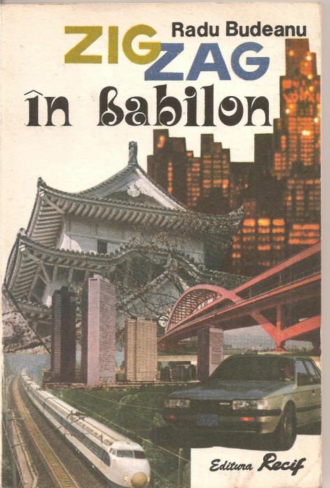 (C2410) ZIG ZAG IN BABILON DE RADU BUDEANU, EDITURA RECIF, BUCURESTI, 1992, TOKIO - IERUSALIM - TIRANA foto mare