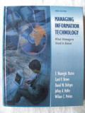 """""""MANAGING INFORMATION TECHNOLOGY - What Managers Need to Know"""",  Ed. a III-a, Colectiv autori SUA, 1999. Absolut noua, Alta editura"""