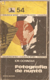 (C2398) FOTOGRAFIA DE NUNTA DE I. OCHINCIUC, EDITURA MILITARA, BUCURESTI, 1981, COLECTIA SFINX