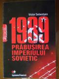 VICTOR SEBESTYEN , 1989  PRABUSIREA IMPERIULUI SOVIETIC , Editura Litera