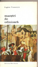 (C2461) MAESTRI DE ODINIOARA DE EUGENE FROMENTIN, EDITURA MERIDIANE, BUCURESTI, 1969, TRADUCERE, PREFATA SI NOTE DE MODEST MORARIU foto