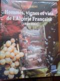 Cumpara ieftin ATLAS DESPRE VINURI (In limba franceza) - Hommes, vignes et vins de l'Algerie Francaise