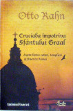 Cruciada impotriva Sfantului Graal Otto Rahn