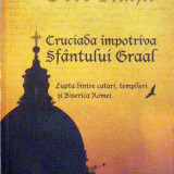 Cruciada impotriva Sfantului Graal- Otto Rahn - Istorie