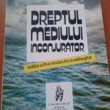 DREPTUL MEDIULUI INCONJURATOR - Daniela Marinescu