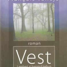 Francois Vallejo-Vest-Lambert si baronul nebun - Roman, Anul publicarii: 2008