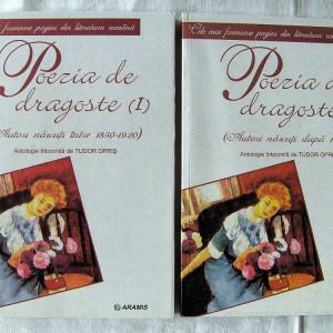 POEZIA DE DRAGOSTE, Vol. I + II, Antologie de Tudor Opris, 2002. Autori romani.  Carti absolut noi