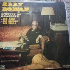 ELLY ROMAN CANTECE DE DRAGOSTE DE AZI DE MAINE DE IERI disc vinyl lp Muzica Pop electrecord, VINIL