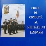 CODUL DE CONDUITA AL MILITARULUI JANDARM - VALENTIN ARSENIE, TUDOR CEARAPIN, '17