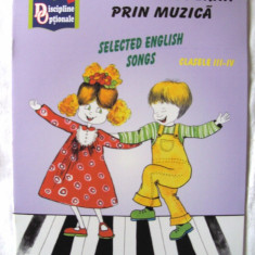 """O LIMBA MODERNA PRIN MUZICA  - SELECTED ENGLISH SONGS"", Nina Pascale, 2007, Alta editura"