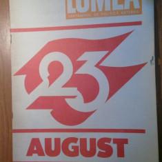 Revista lumea 18 august 1988 (nr. cu ocazia zilei de 23 august ) - Revista casa