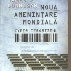 (C2532) NOUA AMENINTARE MONDIALA DE JAMES F. DUNNIGAN, CURTEA VECHE PUBLISHING, 2009 - Carte Informatica