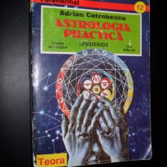 Adrian Cotrobescu, Astrologia practica, efemeride - Carte astrologie
