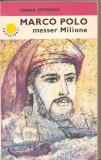 (C2514) MARCO POLO MESSER MILIONE DE IOANA PETRESCU, EDITURA ALBATROS, 1984