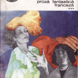 MOARTA INDRAGOSTITA - PROZA FANTASTICA FRANCEZA VOLUMUL 3 - Roman, Anul publicarii: 1982