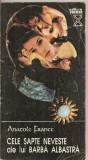 (C2531) CELE SAPTE NEVESTE ALE LUI BARBA ALBASTRA DE ANATOLE FRANCE, EDITURA VREMEA, SIBIU, 1992, Anatole France
