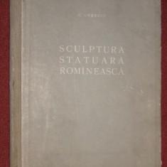 Sculptura statuara romaneasca - G. Oprescu - Carte sculptura