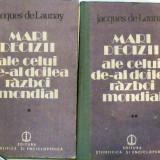 Mari decizii ale celui de-al doilea razboi mondial - Jacques de Launay - Istorie