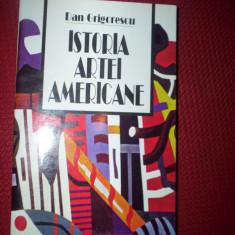 Istoria artei americane-Dan Grigorescu - Carte Istoria artei