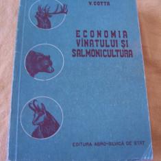 ECONOMIA VANATULUI SI SALMONICULTURA - VASILE COTTA ., ANUL 1956, - Carte Biologie