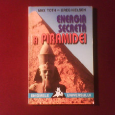 Max Toth Greg Nielsen Energia secreta a Piramidei
