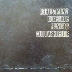ECHIPAMENT ELECTRIC PENTRU AUTOVECHICULE-Ghe.Postelnicu\A.Barzescu - Carti Mecanica