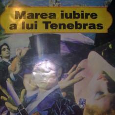 MAREA IUBIRE A LUI TENEBRAS - Marcel Allain
