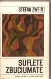 (C2585) SUFLETE ZBUCIUMATE DE STEFAN ZWEIG, ELU, BUCURESTI, 1968, TRADUCERE H. MATEI