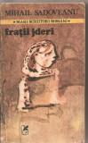 (C2582) FRATII JDERI DE MIHAIL SADOVEANU, EDITURA CARTEA ROMANEASCA, BUCURESTI, 1986, CUVANT INAINTE DE MARIN PREDA