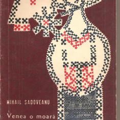 (C2584) VENEA O MOARA PE SIRET DE M. SADOVEANU, EDITURA PENTRU LITERATURA, 1966 - Roman