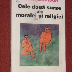 Henri Bergson - Cele doua surse ale moralei si religiei - Filosofie