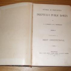 Istoria si Principiile DREPTILULUI PUBLIC ROMAN -- C. G. Dissescu ; M.A. Dumitrescu -- [ ed. II -a., vol I, 1903, 399 p. ] - Carte Drept constitutional