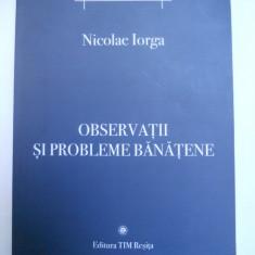 BANAT/CARAS-NICOLAE IORGA, OBSERVATII SI PROBLEME BANATENE, RESITA, RESTITUIRI