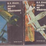 G.V. Zimin - Piloti de vanatoare (2 Vol.) - Roman, Anul publicarii: 1990