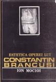 ESTETICA OPEREI LUI CONSTANTIN BRANCUSI de ION MOCIOI