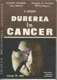 Durerea in cancer-prof dr doc C.Arseni-membru coresp Acad RSR si alti autori-Durerea in cancer-colectia Enciclopedia oncologica (XC0142), Alta editura