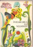 (C1845) INTOARCEREA LUI NEGHINITA DE AL. MITRU, EDITURA SCRISUL ROMANESC, CRAIOVA, 1975