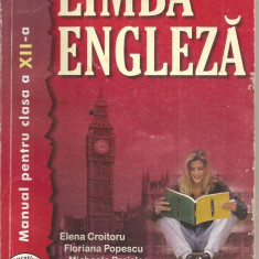 (C1806) LIMBA ENGLEZA, MANUAL PENTRU CLASA A XII-A DE ELENA CROITORU, ...EDITURA TEORA, BUCURESTI 2002 - Curs Limba Engleza