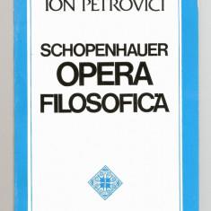 Ion PETROVICI - SCHOPENHAUER. OPERA FILOSOFICA (ca noua!!!), Alta editura