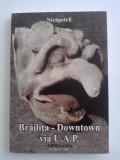 Brailita-Downtown via U.A.P.  -  Nica Petre, Alta editura