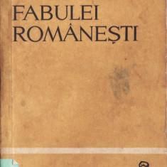 ANTOLOGIA FABULEI ROMANESTI - DE LA INCEPUTURI PANA IN ZILELE NOASTRE - Carte Antologie